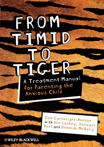 9780470683101: From Timid To Tiger: A Treatment Manual for Parenting the Anxious Child