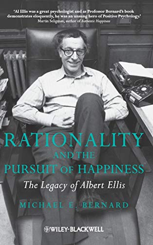 9780470683125: Rationality and the Pursuit of Happiness: The Legacy of Albert Ellis