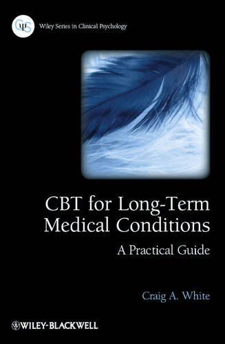 9780470683293: CBT for Long-Term Medical Conditions: A Practical Guide (Wiley Series in Clinical Psychology)