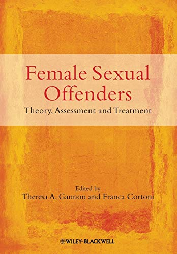 9780470683439: Female Sexual Offenders: Theory, Assessment and Treatment