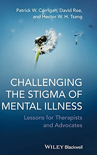 9780470683606: Challenging the Stigma of Mental Illness: Lessons for Therapists and Advocates