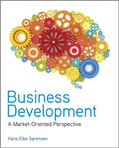 Business Development: A Market-Oriented Perspective: Hans Eibe SÃ rensen