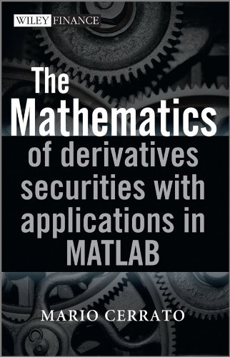 9780470683699: The Mathematics of Derivatives Securities with Applications in MATLAB (Wiley Finance Series)