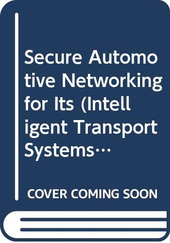 9780470683897: Secure Automotive Networking for Its (Intelligent Transport Systems)