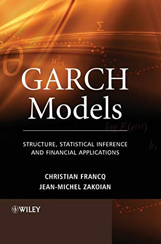 9780470683910: GARCH Models: Structure, Statistical Inference and Financial Applications