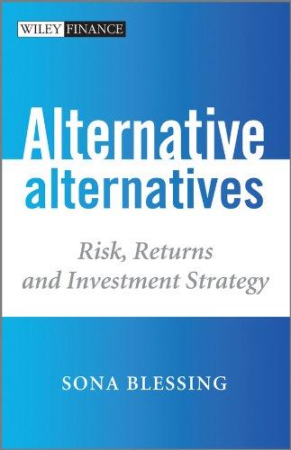 9780470683965: Alternative Alternatives: Risk, Returns and Investment Strategy