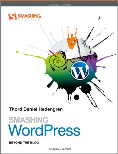 9780470684153: Smashing WordPress: Beyond the Blog (Smashing Magazine Book Series)