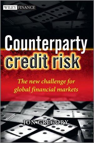 9780470685761: Counterparty Credit Risk: The new challenge for global financial markets (The Wiley Finance Series)
