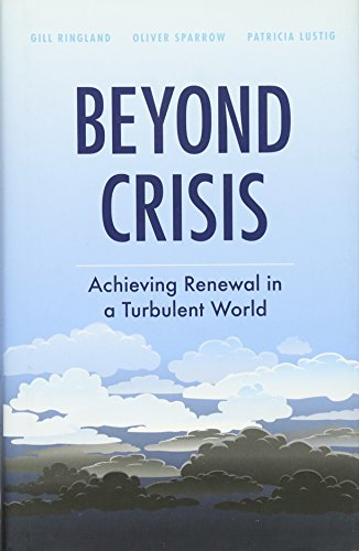 9780470685778: Beyond Crisis: Achieving Renewal in a Turbulent World