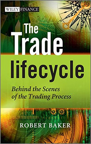 9780470685914: The Trade Lifecycle: Behind the Scenes of the Trading Process (Wiley Finance Series)