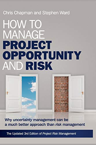 9780470686492: How to Manage Project Opportunity and Risk: Why Uncertainty Management can be a Much Better Approach than Risk Management