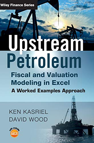 9780470686829: Upstream Petroleum Fiscal and Valuation Modeling in Excel: A Worked Examples Approach