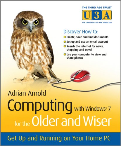 Computing with Windows 7 for the Older: Adrian Arnold