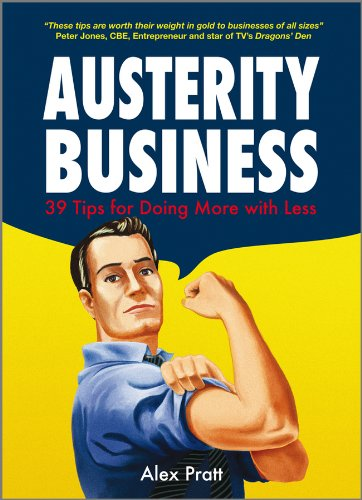 9780470688724: Austerity Business: 39 Tips for Doing More With Less