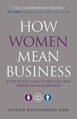 9780470688847: How Women Mean Business: A Step by Step Guide to Profiting from Gender Balanced Business