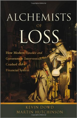9780470689158: Alchemists of Loss: How modern finance and government intervention crashed the financial system