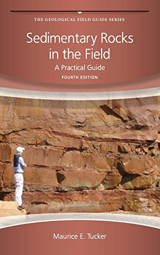 9780470689165: Sedimentary Rocks in the Field: A Practical Guide (Geological Field Guide)