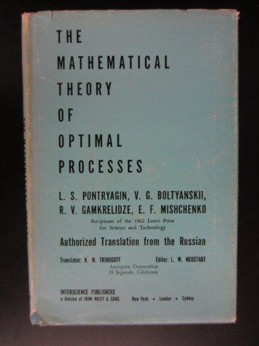 Mathematical Theory of Optimal Processes: Pontryagin, L. S.;