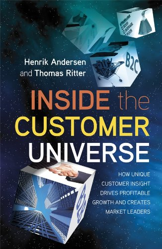 9780470694244: Inside the Customer Universe: How to Build Unique Customer Insight for Profitable Growth and Market Leadership