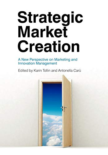 9780470694275: Strategic Market Creation: A New Perspective on Marketing and Innovation Management