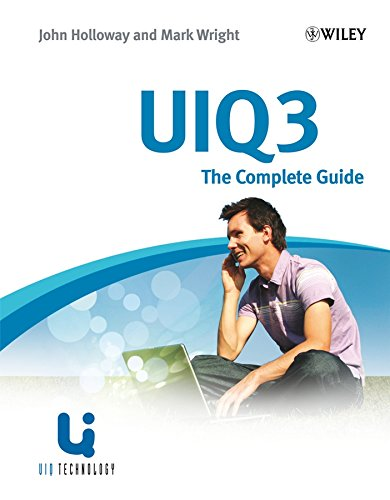 UIQ 3: The Complete Guide (Symbian Press) (047069436X) by Wright, Mark; Holloway, John; Hunt, Matthew; Judge, Simon