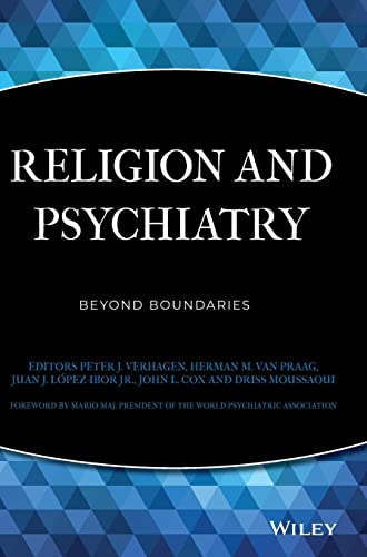 Religion and Psychiatry: Beyond Boundaries (0470694718) by Peter Verhagen; Herman M. Van Praag; Juan José López-Ibor Jr.; John Cox; Driss Moussaoui