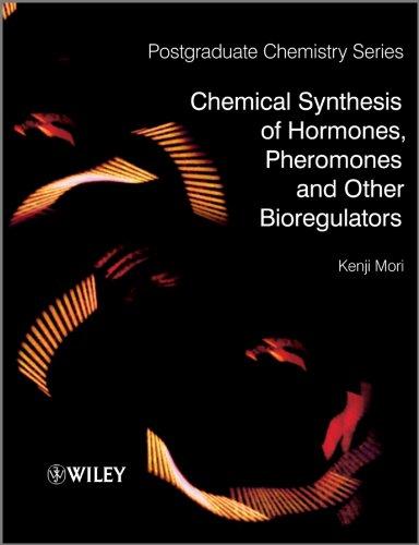 9780470697245: Chemical Synthesis of Hormones, Pheromones and Other Bioregulators (Postgraduate Chemistry)