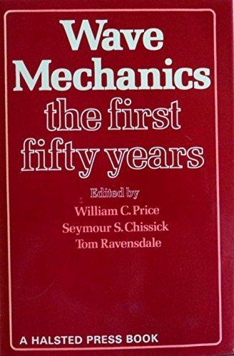 9780470697313: Wave Mechanics: The First Fifty Years. A Tribute to Professor Louis de Broglie