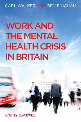 Work and the Mental Health Crisis in Britain: Walker, Carl; Fincham, Ben