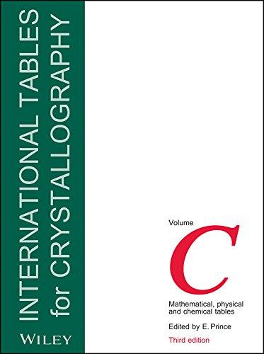International Tables for Crystallography, Volume C, 3rd: Editor: E. Prince