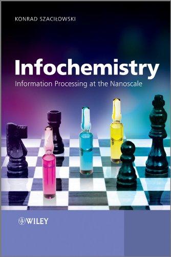 9780470710722: Infochemistry: Information Processing at the Nanoscale