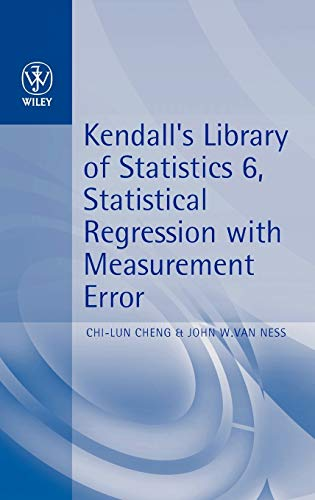 9780470711064: Statistical Regression with Measurement Error: Kendall's Library of Statistics 6