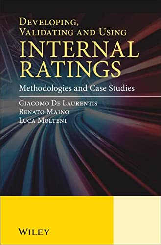 9780470711491: Developing, Validating and Using Internal Ratings: Methodologies and Case Studies