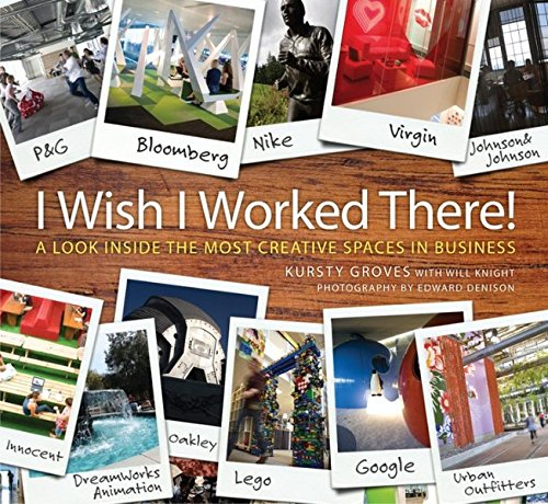 9780470713839: I Wish I Worked There!: A Look Inside the Most Creative Spaces in Business