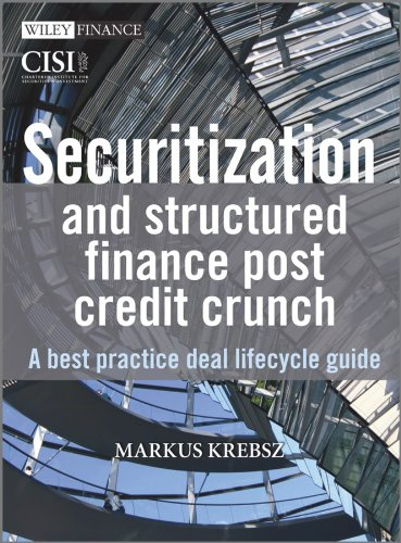 9780470713914: Securitisation and Structured Finance Post Credit Crunch: A Best Practice Deal Lifecycle Guide