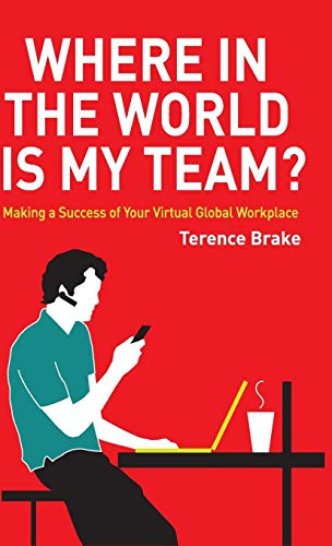 9780470714294: Where in the World is My Team?: Making a Success of Your Virtual Global Workplace