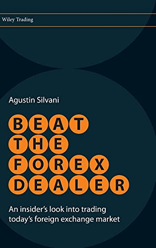 9780470722084: Beat the Forex Dealer: An Insider's Look Into Trading Today's Foreign Exchange Market (Wiley Trading)