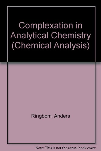 9780470722527: Complexation in Analytical Chemistry (Chemical Analysis)