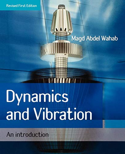 Dynamics and Vibration: An Introduction: Magd Abdel Wahab