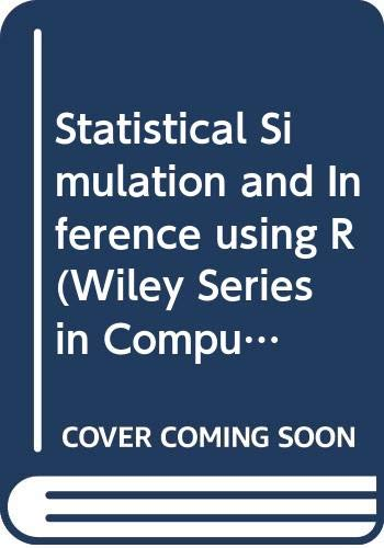 9780470723760: Statistical Simulation and Inference Using R (Wiley Series in Computational Statistics)