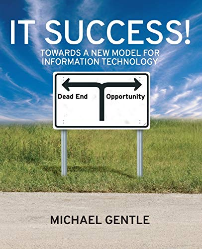 9780470724019: IT Success!: Towards a New Model for Information Technology