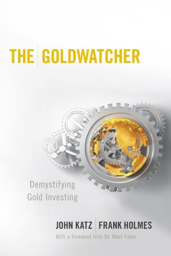 9780470724262: The Goldwatcher: Demystifying Gold Investing