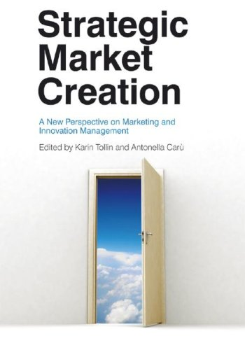 9780470725092: Strategic Market Creation: A New Perspective on Marketing and Innovation Management