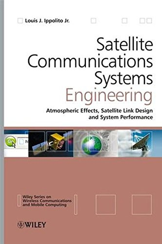 9780470725276: Satellite Communications Systems Engineering: Atmospheric Effects, Satellite Link Design and System Performance