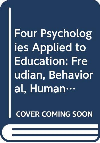 9780470725863: Four Psychologies Applied to Education: Freudian, Behavioral, Humanistic, Transpersonal