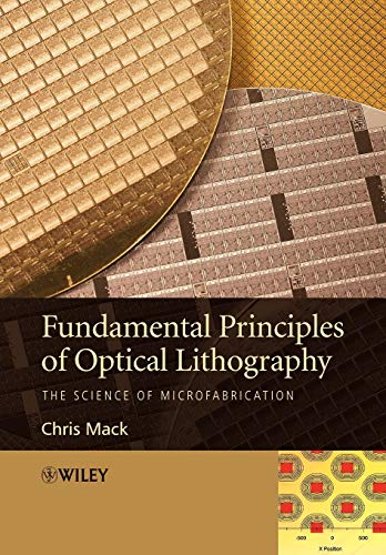 9780470727300: Fundamental Principles of Optical Lithography: The Science of Microfabrication