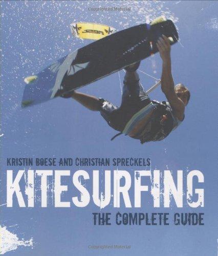 Kitesurfing: The Complete Guide: Boese, Kristin; Spreckels, Christian