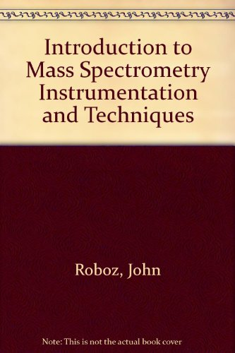 9780470728406: Introduction to Mass Spectrometry Instrumentation and Techniques
