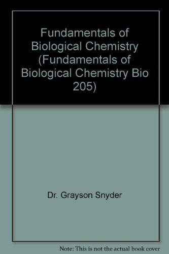 9780470732939: Fundamentals of Biological Chemistry (Fundamentals of Biological Chemistry Bio 205)