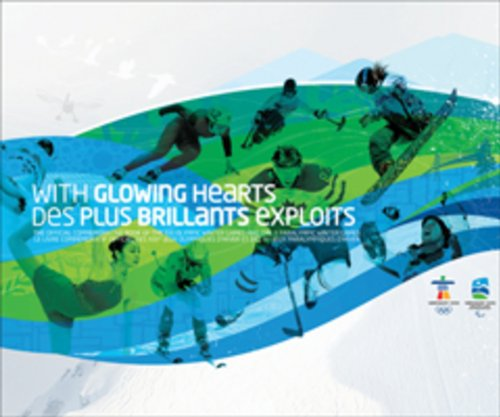 9780470736180: With Glowing Hearts / Des plus brillants exploits: The Official Commemorative Book of the XXI Olympic Winter Games and the X Paralympic Winter Games / ... d'hiver et des Xes Jeux paralympiques d'hiver